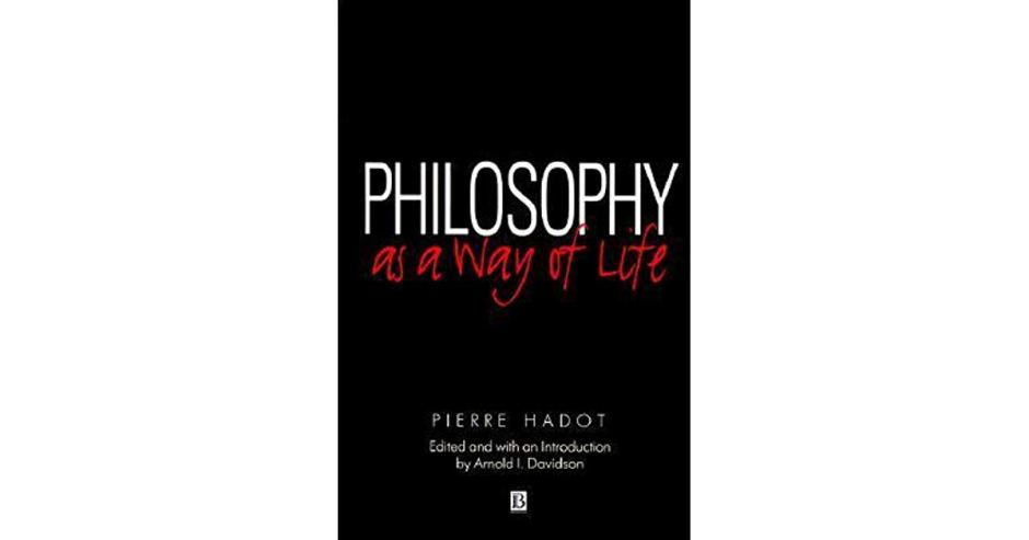 Hadot-Philosophy-Way-Of-Life